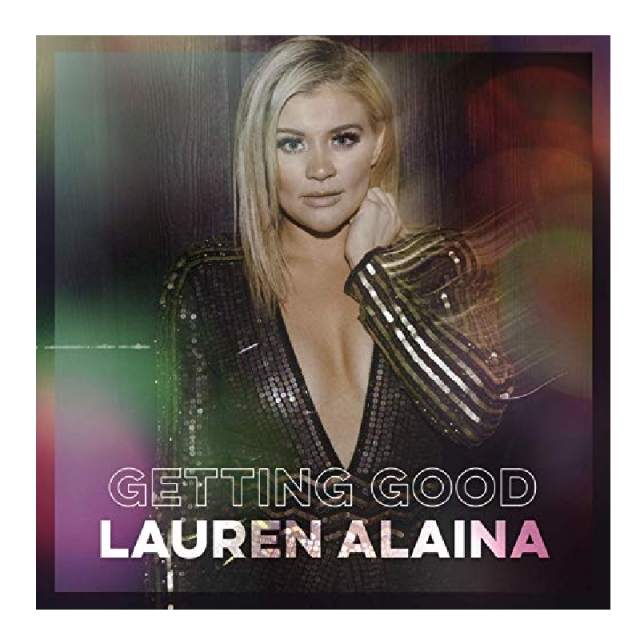 Lauren Alaina EP- Getting Good